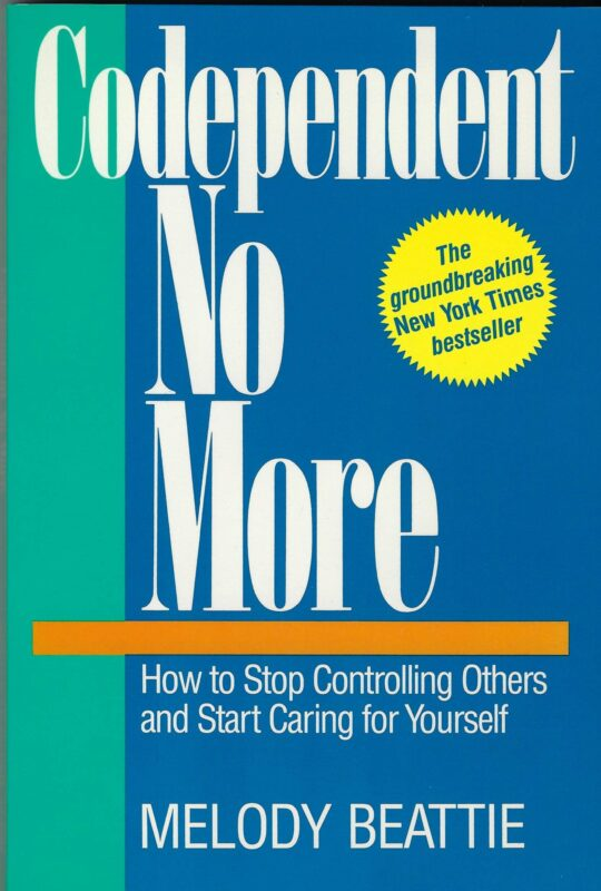 "Image of the book ""Codependent No More - How to Stop Controlling Others and Start Caring for Yourself"" - by Melody Beattie"